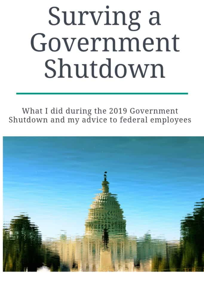 "Pinterest imagine. Title ""Surviving a Government Shutdown. This post is about how I survived the government shutdown and my advice about how to survive the next government shutdown. #FederalEmployees #FinancialIndependence"