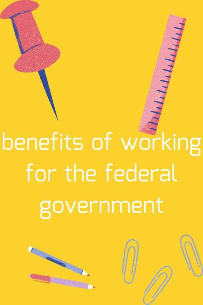 Pinterest pin- benefits of working for the federal government, FERS retirement, FEHB, FEGLI, FECA, Social Security annual leave sick leave