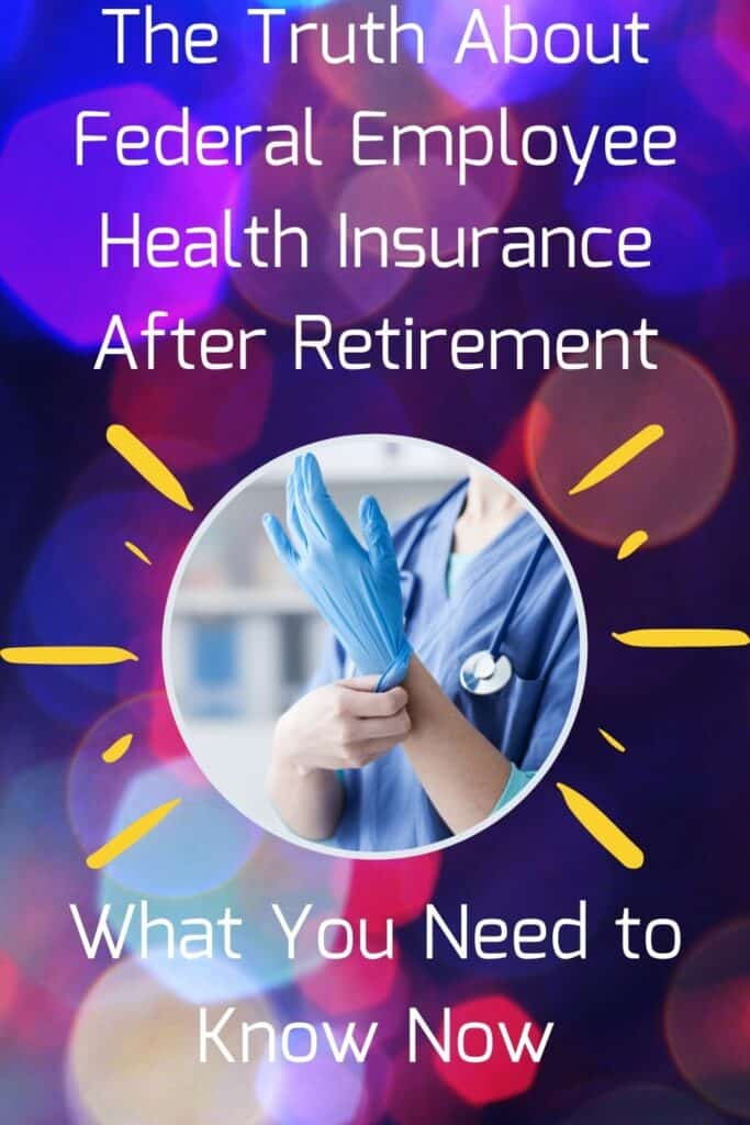 Federal Employee Health Insurance After Retirement- what you need to know now about FERS FEHB Medicare and Medicaid.