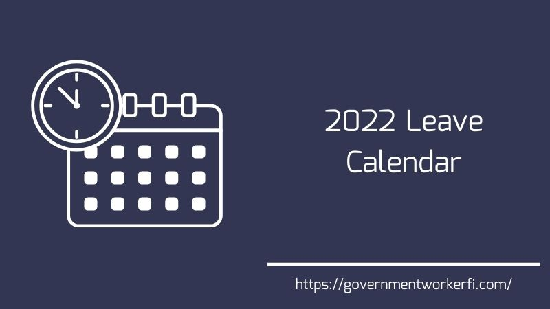 2022 Federal Employee Leave Calendar: Maximize Your Valuable Time
