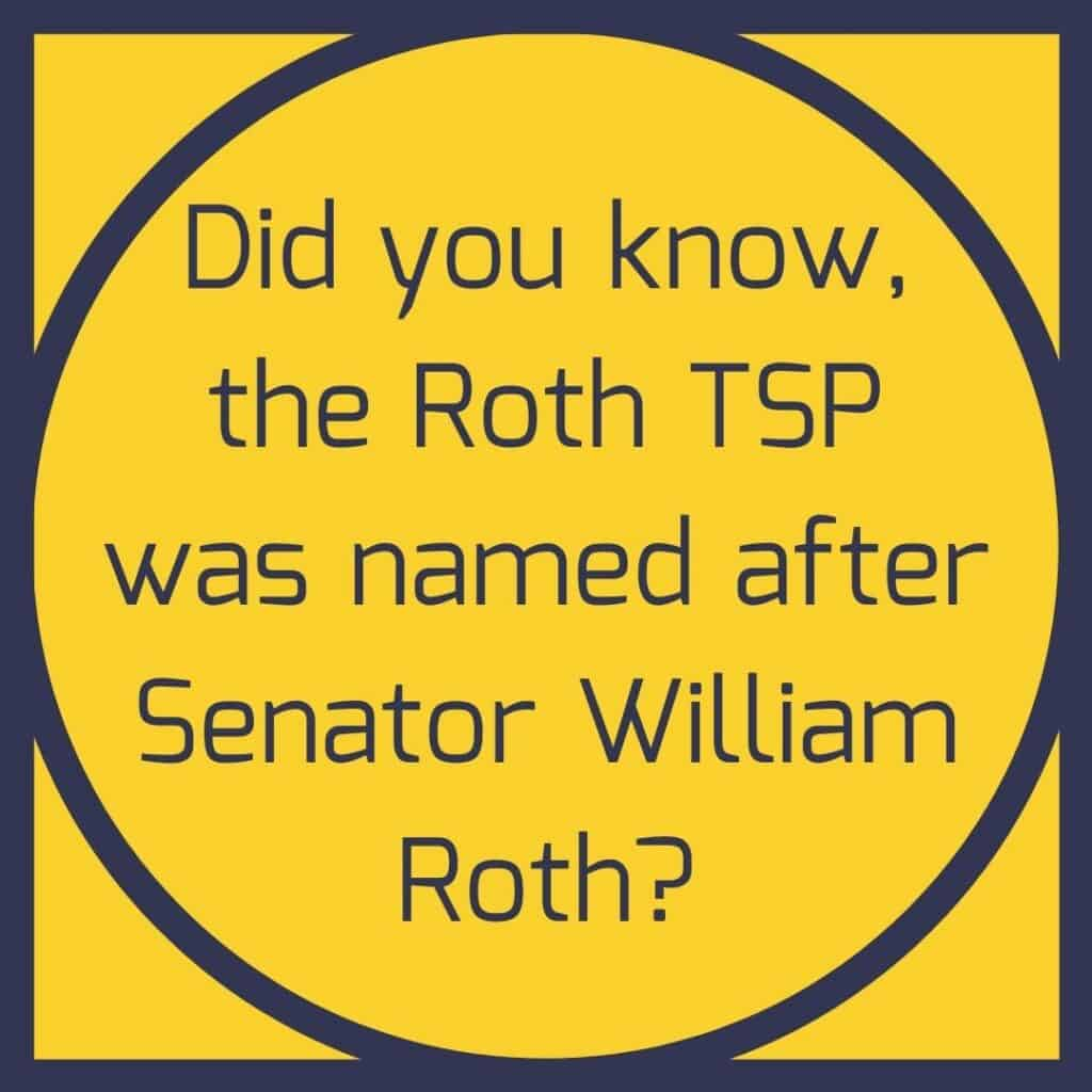 Roth TSP named after Senator Roth.
