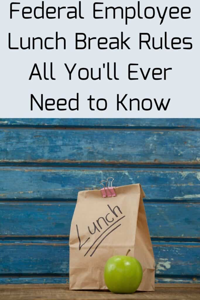 Federal employee lunch break rules- everything you need to know. Pinterst pin image