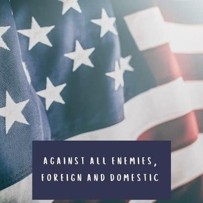 """oat of office text, """"Against all enemies, foreign and domestic"""""""