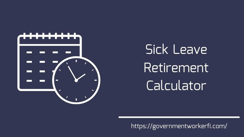 It's Here: Grab Your Free Federal Employee Sick Leave Retirement Calculator
